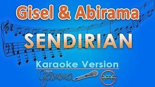 Gisel & Abirama - Sendirian (Karaoke Lirik Tanpa Vokal) by GMusic