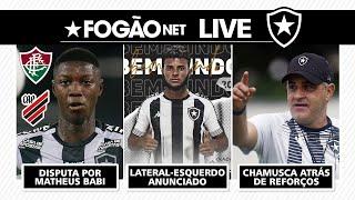 LIVE - Matheus Babi no Fluminense ou Ahtletico-PR? | Botafogo vai repor saídas
