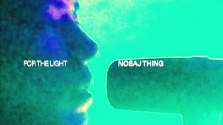 "Nosaj Thing – ""For The Light"""
