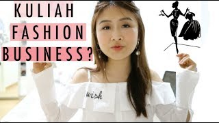 KULIAH FASHION BUSINESS?