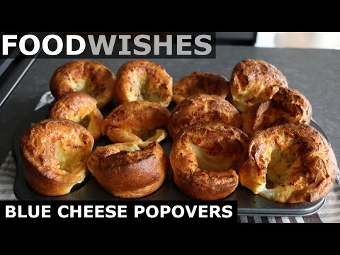Blue Cheese Popovers – Food Wishes