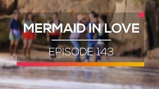 Mermaid In Love   Episode 143