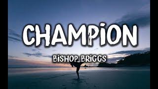 Bishop Briggs - Champion (Lyrics)