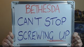 BETHESDA Just Can't Stop SCREWING UP !!