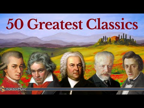50 Greatest Pieces Of Classical Music - Mozart, Beethoven, Bach, Chopin... - HALIDONMUSIC