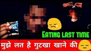 My honest depression story || gutkha khne ki lat thi mijhe
