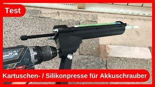 Test Kartuschen- / Silikonpresse für den Akkuschrauber / Trockenbau DIY