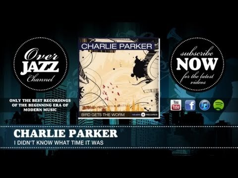 Charlie Parker - I Didn't Know What Time It Was (1950)