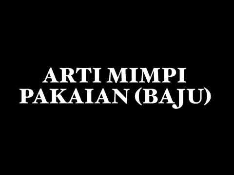 ARTI MIMPI PAKAIAN (BAJU)