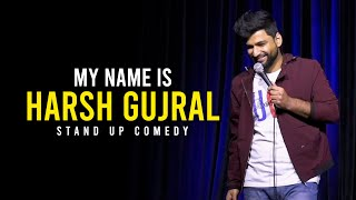 My name is Harsh Gujral - Standup Comedy