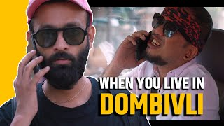 BYN : When You Live In Dombivli