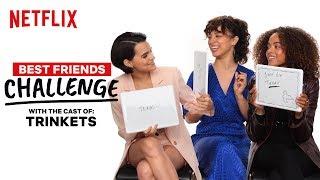 Trinkets Cast Reveals Who Would Go Streaking   BFF Test   Netflix