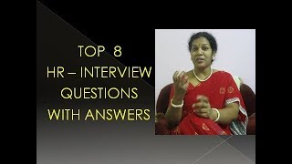 TOP 8 HR INTERVIEW QUESTIONS WITH ANSWERS