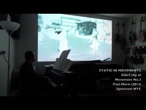 Clips of STATIC IN MOVEMENTS by Paul Morin
