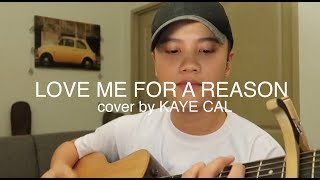 Love Me For A Reason - Boyzone (KAYE CAL Acoustic Cover)