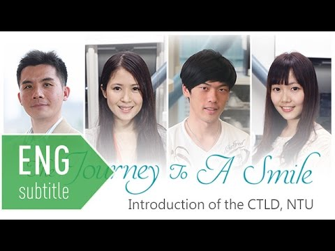 The Journey To A Smile : Introduction of the Center for Teaching and Learning Development, NTU (英文版)