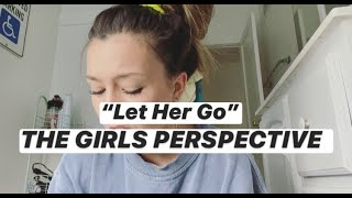 """Let Her Go"" REWRITE: Girls Perspective"