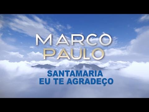 Marco Paulo - Santamaria eu te agradeço