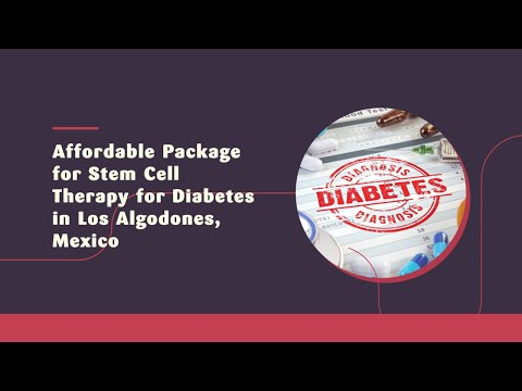 Affordable-Package-for-Stem-Cell-Therapy-for-Diabetes-in-Los-Algodones-Mexico