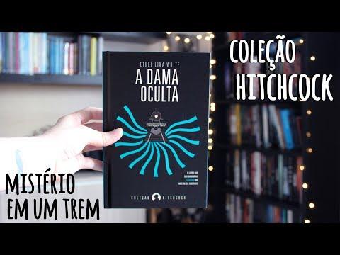 A DAMA OCULTA, de Ethel Lina White (Coleção Hitchcock) | BOOK ADDICT