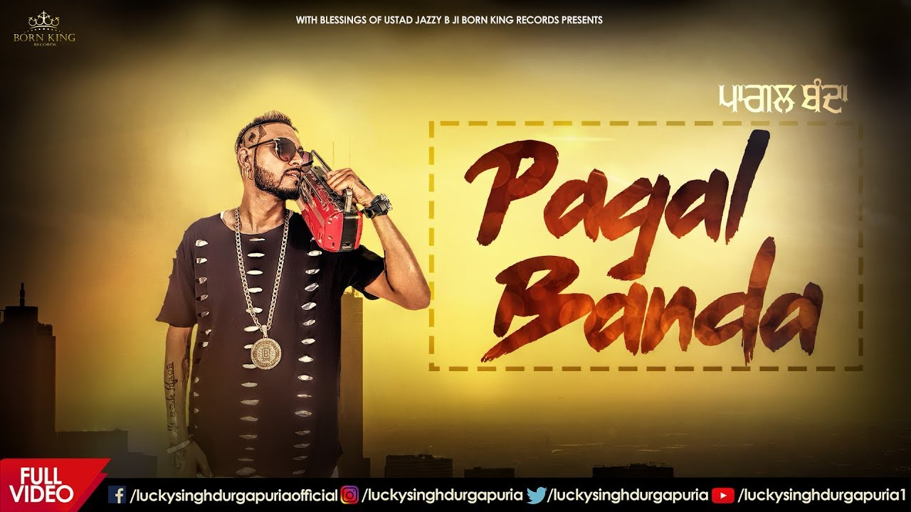 Pagal Banda – Lucky Singh Durgapuria Download Video