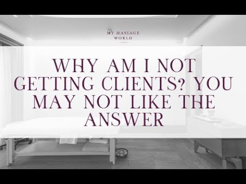"""WHY AM I NOT GETTING CLIENTS?"" You May Not Like The Answer..."