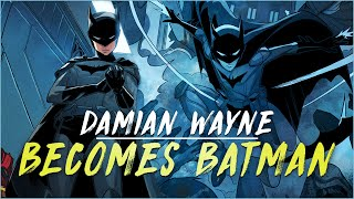Damian Wayne Becomes Batman