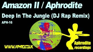 Amazon II / Aphrodite - Deep In The Jungle ( DJ Rap Remix ) (1995)