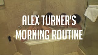Alex Turners Morning Routine