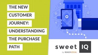 Understanding the Purchase Path & the New Customer Journey