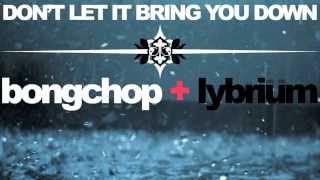 Annie Lennox - Don't Let It Bring You Down (Bongchop + Lybrium Remix) FREE DOWNLOAD