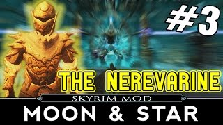 SKYRIM Moon and Star Mod Part 3 - The Nerevarine [Final]