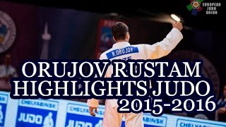 ORUJOV RUSTAM (AZE) - HIGHLIGHTS JUDO 2015-2016