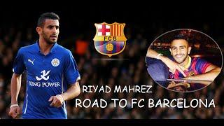 رياض محرز في طريقه الى برشلونة | Riyad Mahrez Road to Barcelona ● 2016