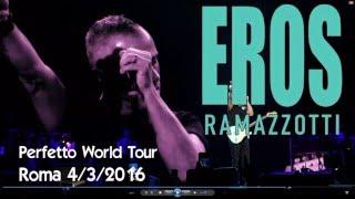 Eros Ramazzotti Perfetto World Tour - Concert in Roma Palalottomatica 4/3/2016 (Live High Quality Mp3 - 2nd show)