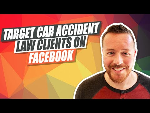 How To Target Car Accident Law Clients With Facebook Ads