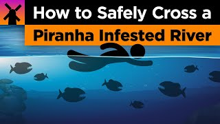 How to Safely Cross a Piranha Infested River thumbnail