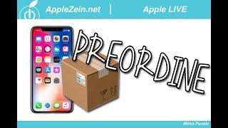 Stanno per arrivare i PREORDINI di iPhone X | Apple LIVE