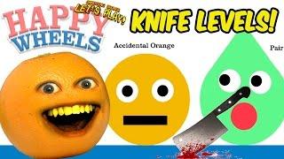 Annoying Orange Plays - HAPPY WHEELS: Knife Levels