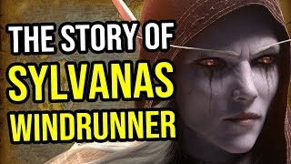 The Story of Sylvanas Windrunner - Warcraft Lore