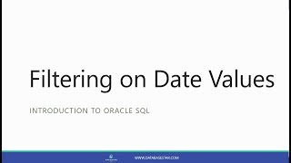 Filtering on Date Values using the SQL WHERE Clause (Introduction to Oracle SQL)