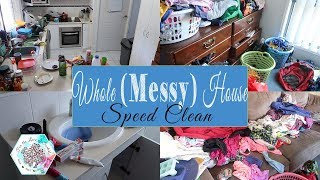 WHOLE MESSY HOUSE SPEED CLEAN WITH ME | Motivational Monday