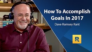 How To Accomplish Goals - Dave Ramsey Rant