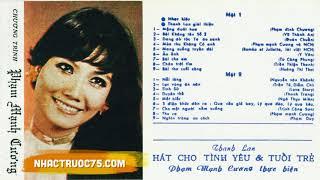 Băng Nhạc Phạm Mạnh Cương 25   Tiếng Hát Thanh Lan   Hát Cho Tình Yêu & Tuổi Trẻ – Thu Âm Trước 1975