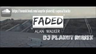 Dj Planet vs Alan Walker - Faded (Planet remix)