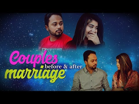 Couples Before & After Marriage | The Idiotz