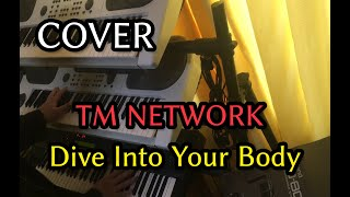 【COVER】Dive Into Your Body [CAMP FANKS!! '89 Ver.] TM NETWORK