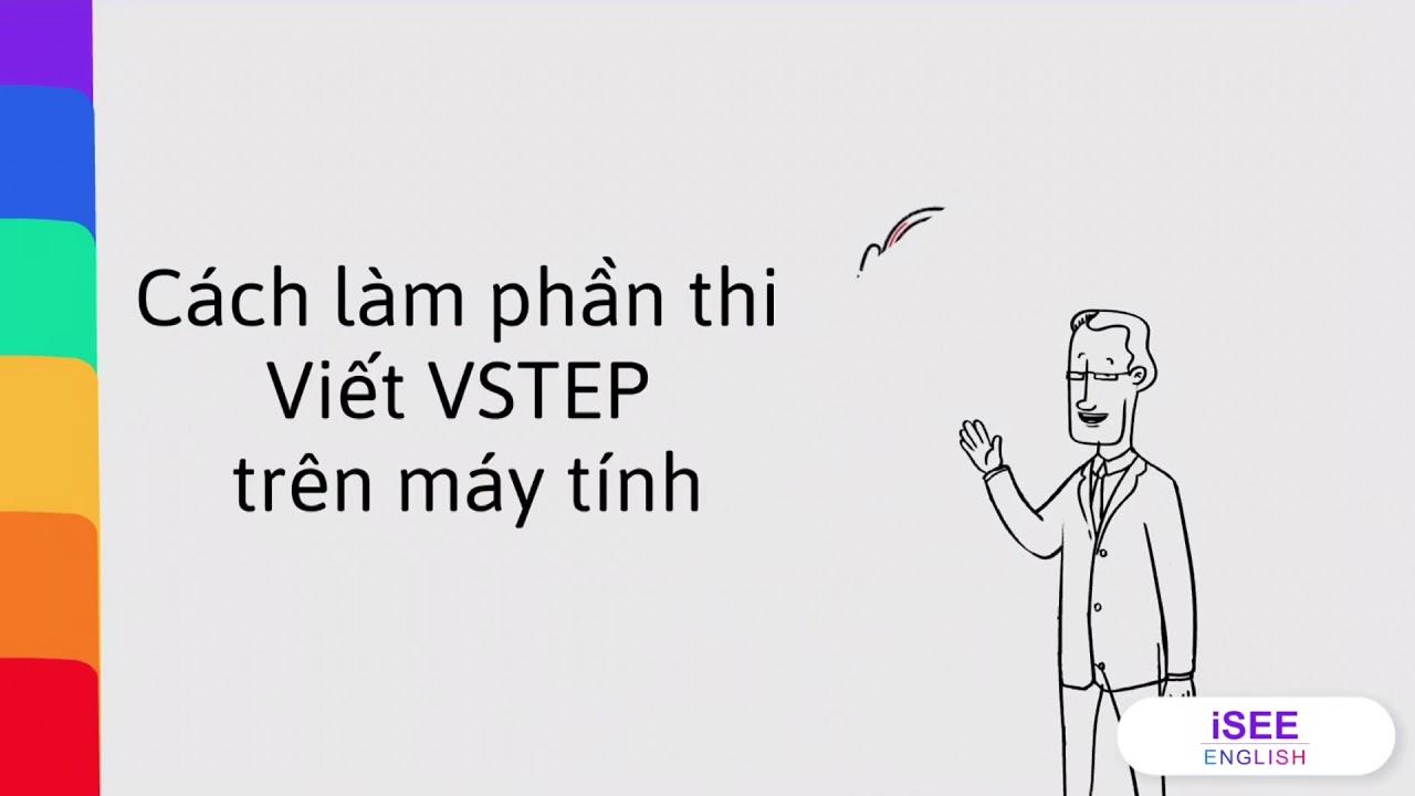 Hướng dẫn cách làm phần thi VIẾT bậc 3-4-5 VSTEP trên máy tính