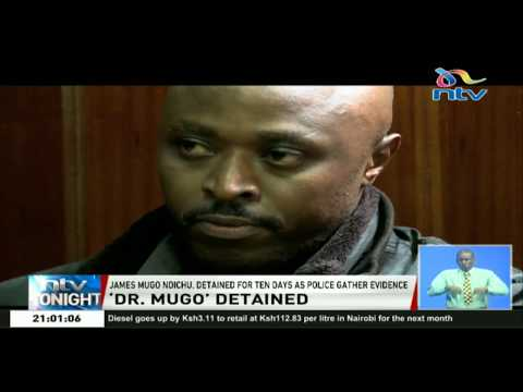 James Mugo Ndichu detained for 10 days as police gather evidence