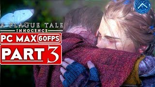 A PLAGUE TALE INNOCENCE Gameplay Walkthrough Part 3 [1080p HD 60FPS PC] - No Commentary